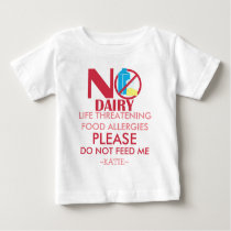 Dairy Allergy Shirt, Do not feed me Baby T-Shirt