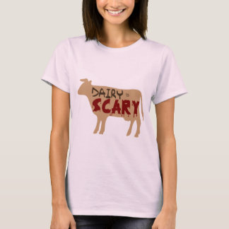 Dairy is Scary T-Shirt