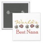 Daisies and Roses World's Best Nana Tshirts Pin