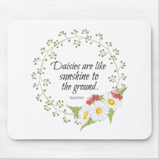 Daisies Quote Mouse Pad