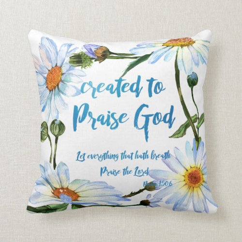 Daisies with Created to Praise God Quote Throw Pillow