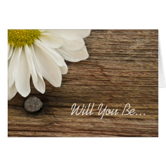 Daisy and Barn Wood Will You Be My Bridesmaid Card