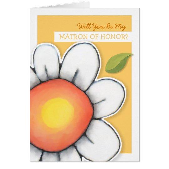 Daisy Joy yellow Be My Matron of Honor Card