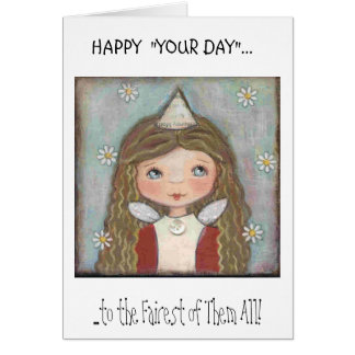 "Daisy Mae Fairy, HAPPY  ""YOUR DAY""..., ...to th... Greeting Cards"