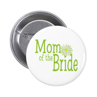 Daisy Wedding/ Mom of Bride Pinback Button