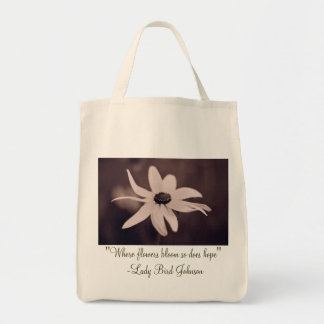 "Daisy, ""Where flowers bloom so does hope"" ... Tote Bag"