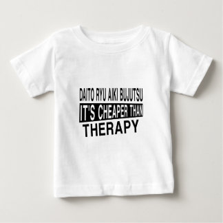 DAITO RYU AIKI BUJUTSU IT'S CHEAPER THAN THERAPY BABY T-Shirt
