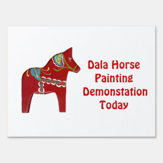 Dala Horse painting demonstration today Sign