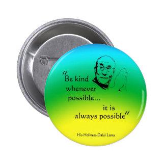 Dalai Lama: Be Kind Pinback Button