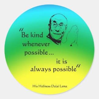 Dalai Lama: Sea bueno Pegatina Redonda