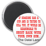 Dalai Lama Shoot Back With Your Own Gun 2 Inch Round Magnet