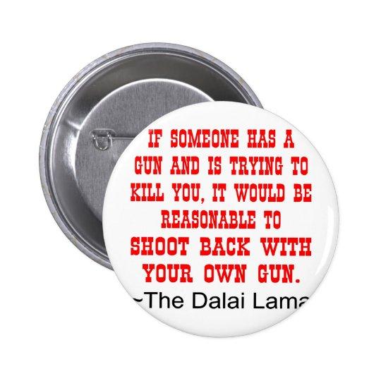 Dalai Lama Shoot Back With Your Own Gun Pinback Button