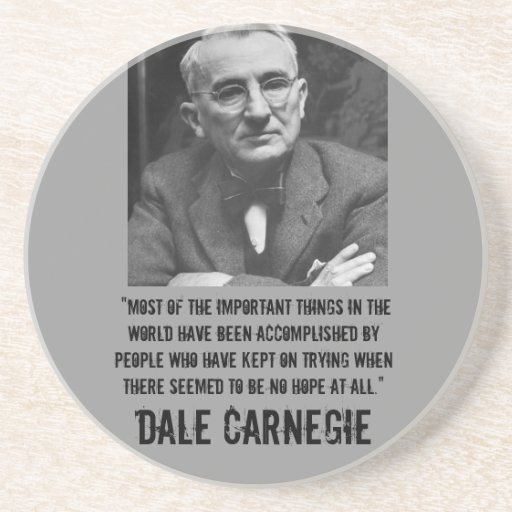 Dale Carnegie quote poster. Coaster