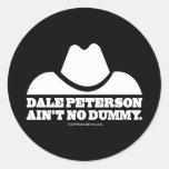 Dale Peterson Aint no simulado Pegatina Redonda