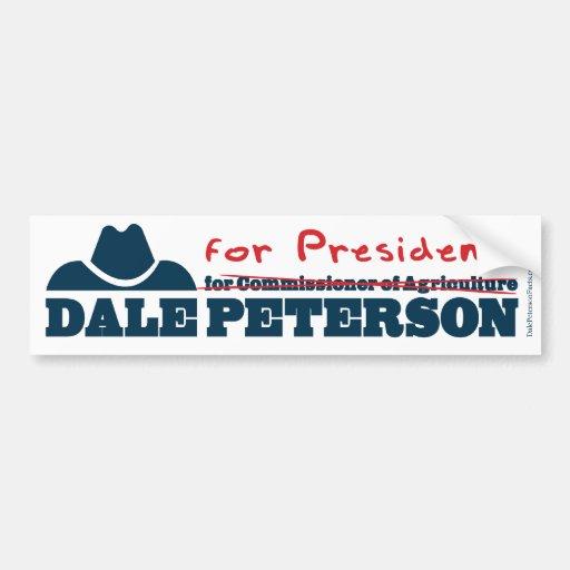 Dale Peterson For President Car Bumper Sticker