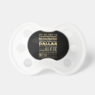 Dallas City of Texas State Typography Art Baby Pacifiers