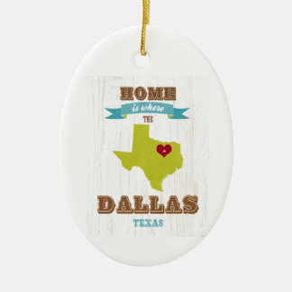 Dallas, Texas Map – Home Is Where The Heart Is Ceramic Ornament