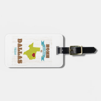 Dallas, Texas Map – Home Is Where The Heart Is Travel Bag Tag