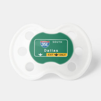 Dallas TX Road Sign Baby Pacifiers