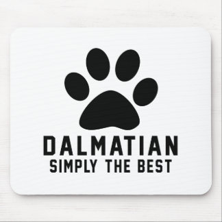 Dalmatian Simply the best Mouse Pad