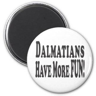 Dalmatians Have More Fun! Magnet