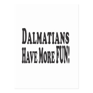 Dalmatians Have More Fun! Postcard