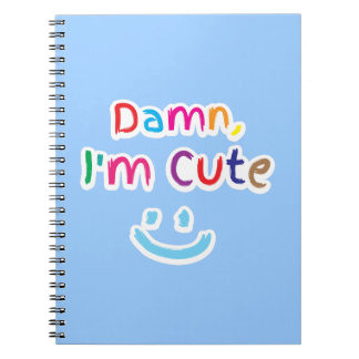 Dam*, I'm cute with smiley face Notebook