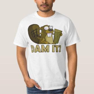 Dam it! t shirts