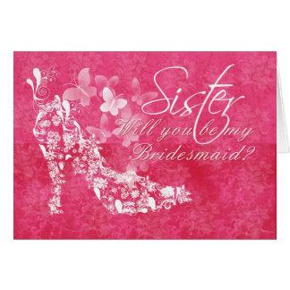 Dama de honor de la hermana, usted será mi hermana tarjeta de felicitación