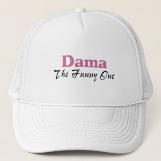 Dama The Funny One Trucker Hat