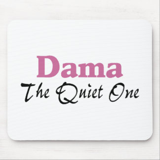 Dama The Quiet One Mouse Pad