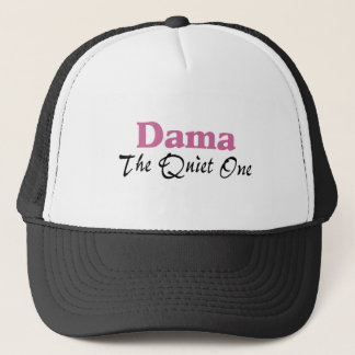 Dama The Quiet One Trucker Hat