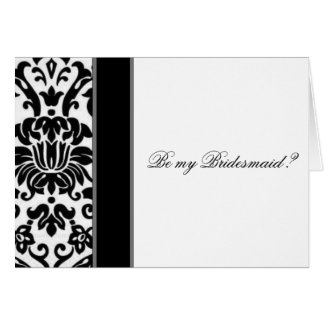 Damask black white and grey be my bridesmaid card