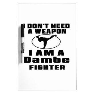 Dambe Fighter Don't Need Weapon Dry Erase Whiteboards