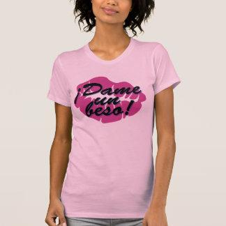 ¡Dame un beso! (Spanish) Shirts