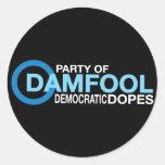Damfool Democrat Dopes Classic Round Sticker