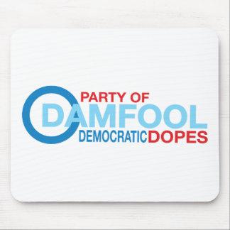 Damfool Democrat Dopes Mouse Pad