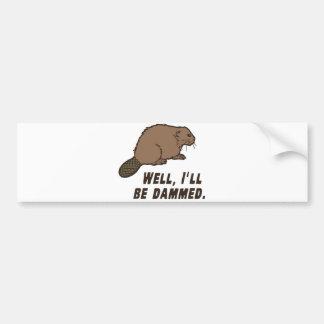 Dammed Beaver Car Bumper Sticker
