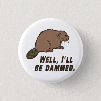 Dammed Beaver Button