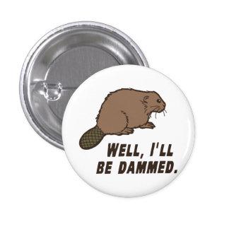 Dammed Beaver Button