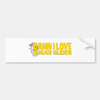 Damn-I-Love-Sugar-Glider Bumper Sticker