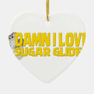 Damn-I-Love-Sugar-Glider Ceramic Ornament