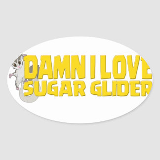 Damn-I-Love-Sugar-Glider Oval Sticker