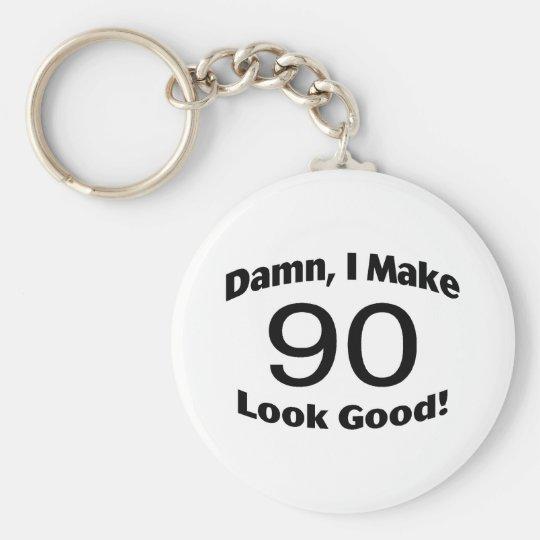 Damn I Make 90 Look Good Keychain