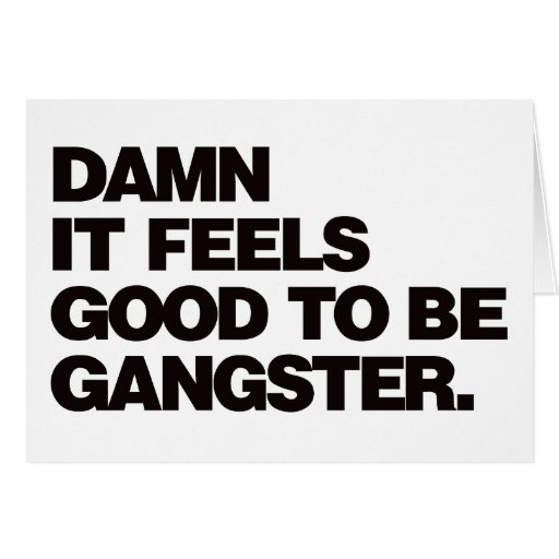Damn it Feels Good to be Gangster - Black Greeting Card