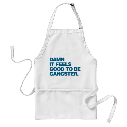 Damn it Feels Good to be Gangster - Blue Adult Apron