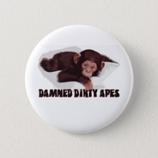 Damned Dirty Apes! Button