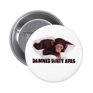 Damned Dirty Apes! Pins