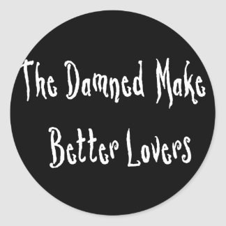 Damned Good Lover Classic Round Sticker