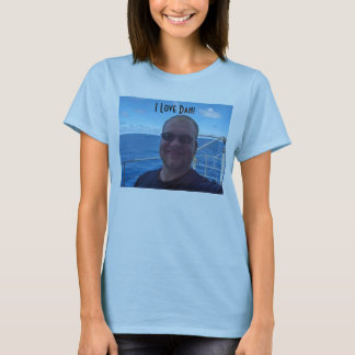 Dan, I Love Dan! T-Shirt